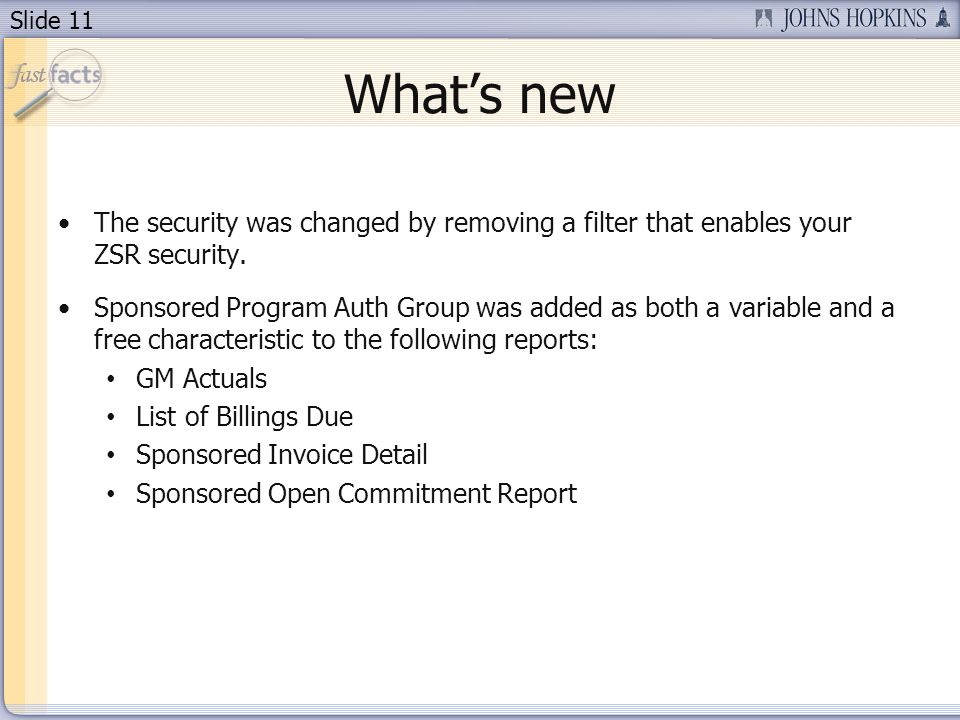 Slide 11 Whats new The security was changed by removing a filter that enables your ZSR security.
