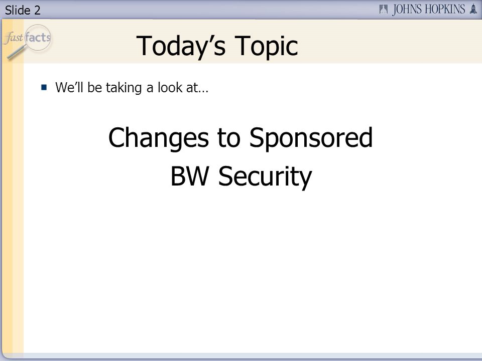 Slide 13 BW Reports The reports listed below, all found in the BW Sponsored Projects folder, will have open security effective 4/16/2012: Award Folder Deficit/Cash Balance Report for Grants Sponsored Program Auth Group Transaction Folder GM Actuals List of Billings Due Sponsored Open Commitments Sponsored Rev-Expense Detail – Multiple Periods Sponsored Rev-Expense Detail – Single Period Sponsored Rev-Expense Summary Subrecipient Reporting Grants