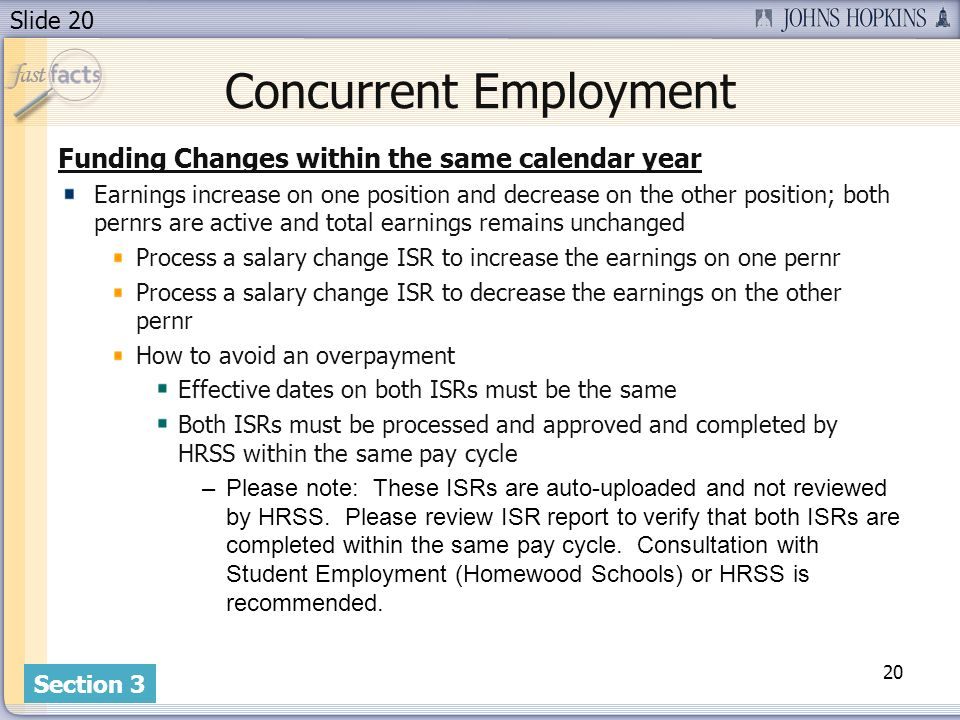 Slide 20 Concurrent Employment Funding Changes within the same calendar year Earnings increase on one position and decrease on the other position; bot