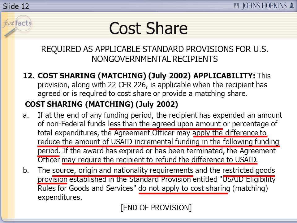 Slide 12 Cost Share REQUIRED AS APPLICABLE STANDARD PROVISIONS FOR U.S.
