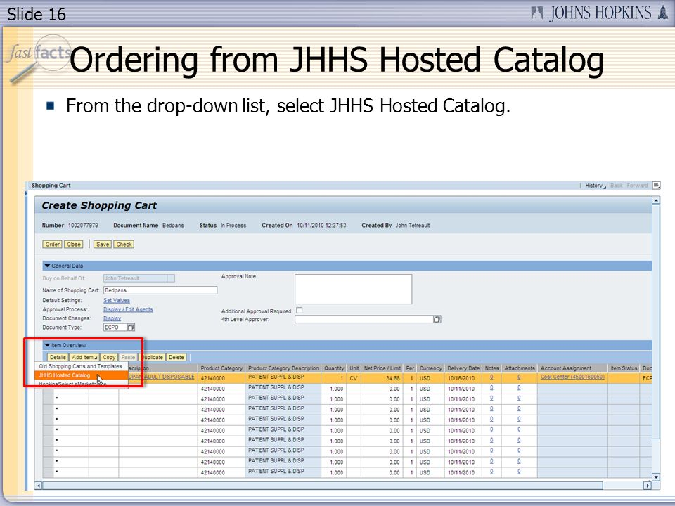 Slide 16 From the drop-down list, select JHHS Hosted Catalog. Ordering from JHHS Hosted Catalog