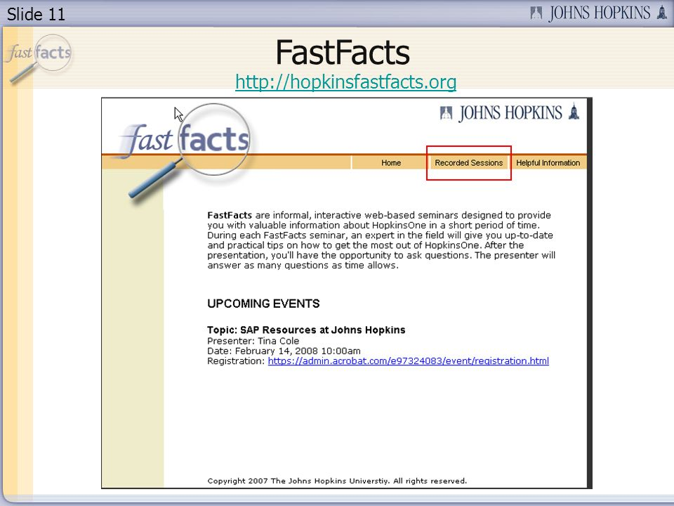 Slide 12 FastFacts Recorded Sessions http://hopkinsfastfacts.org/rSessions.html