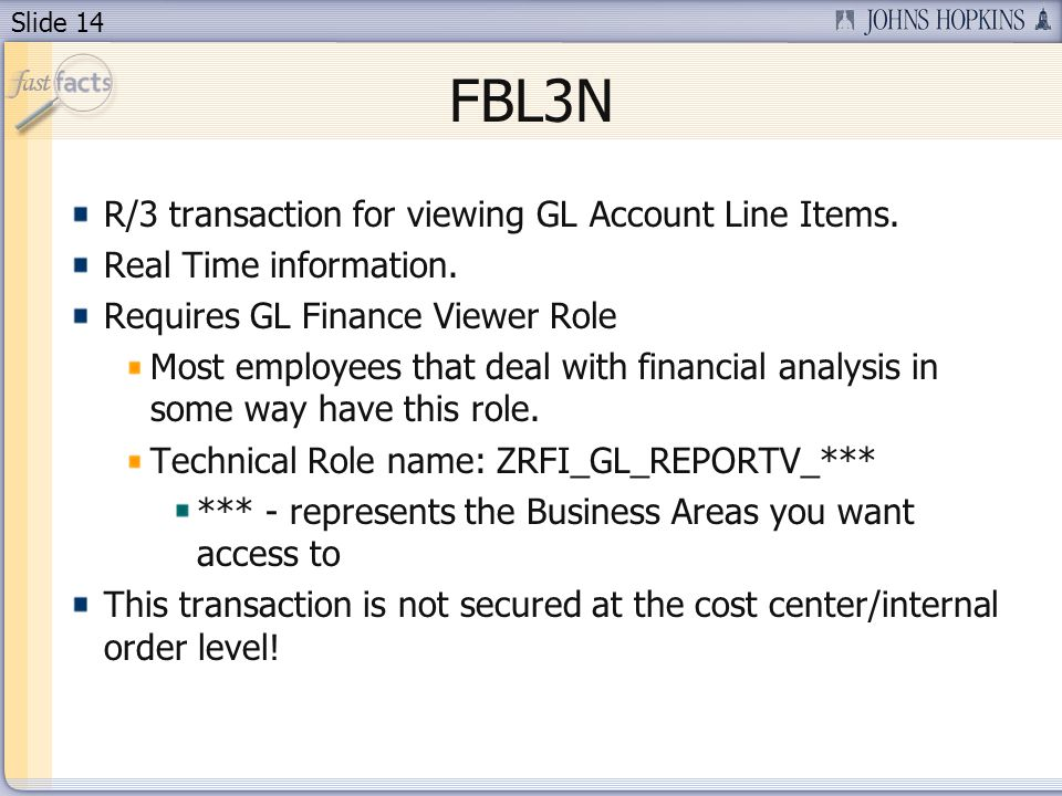 Slide 14 FBL3N R/3 transaction for viewing GL Account Line Items.