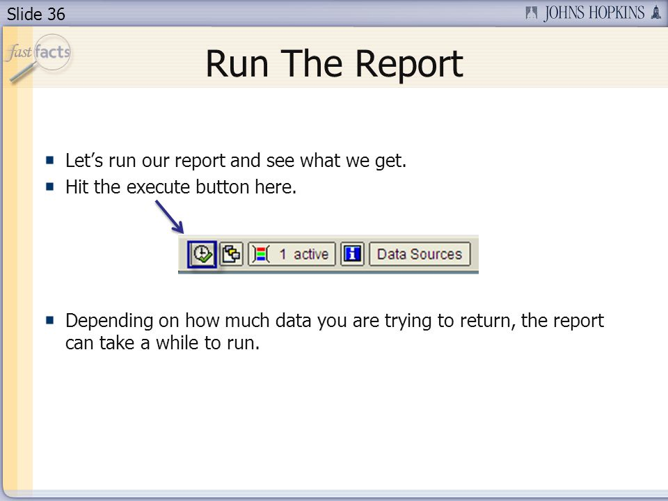 Slide 36 Run The Report Lets run our report and see what we get.