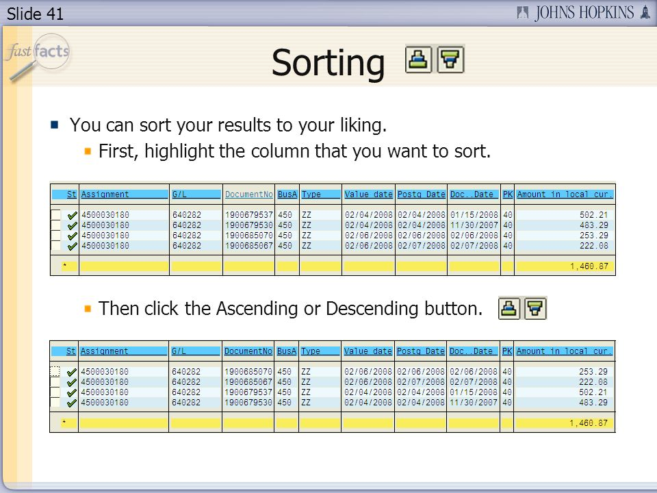 Slide 41 Sorting You can sort your results to your liking.