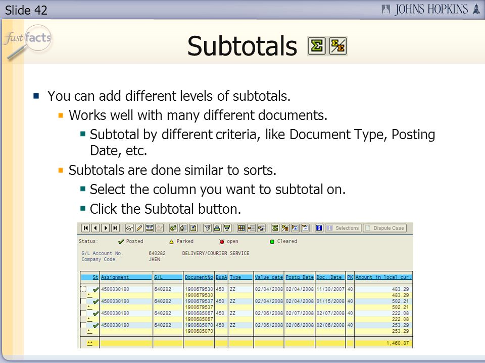 Slide 42 Subtotals You can add different levels of subtotals.