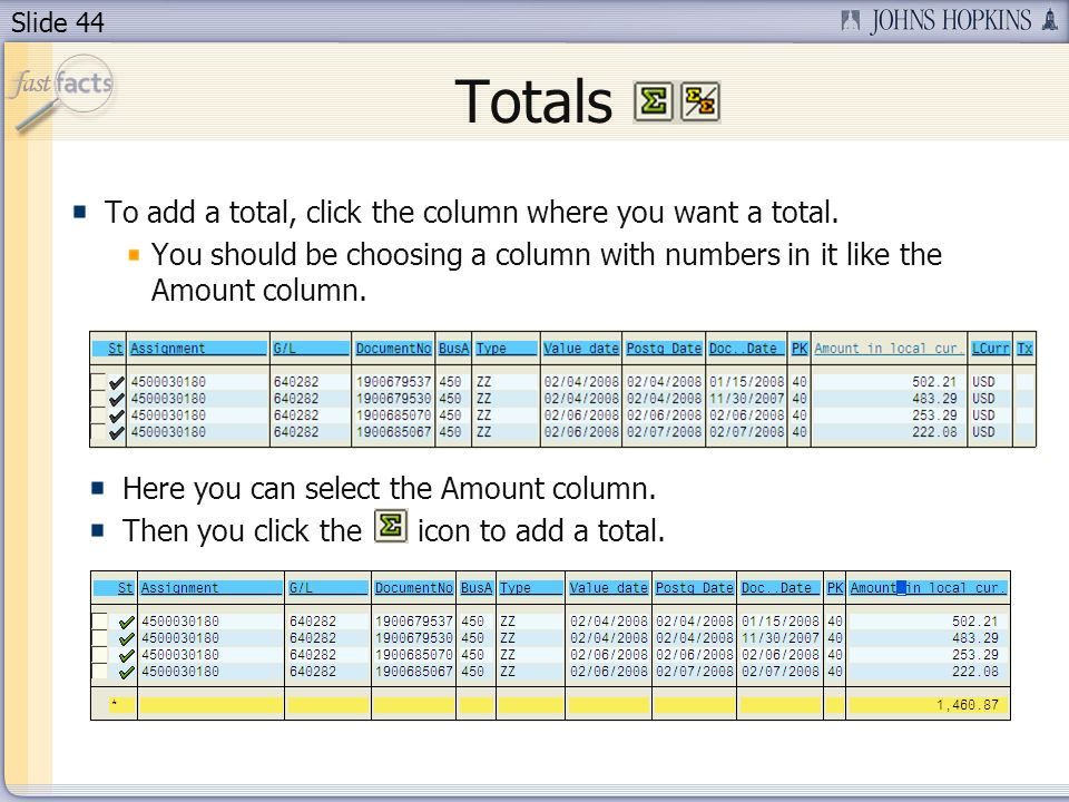 Slide 44 Totals To add a total, click the column where you want a total.