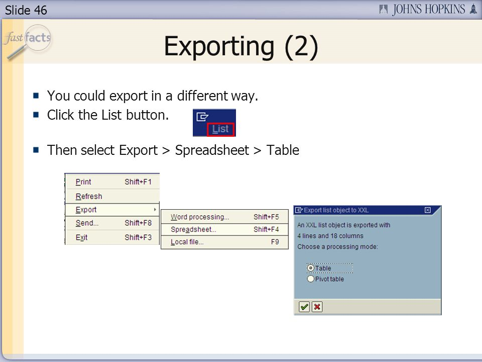 Slide 46 Exporting (2) You could export in a different way.