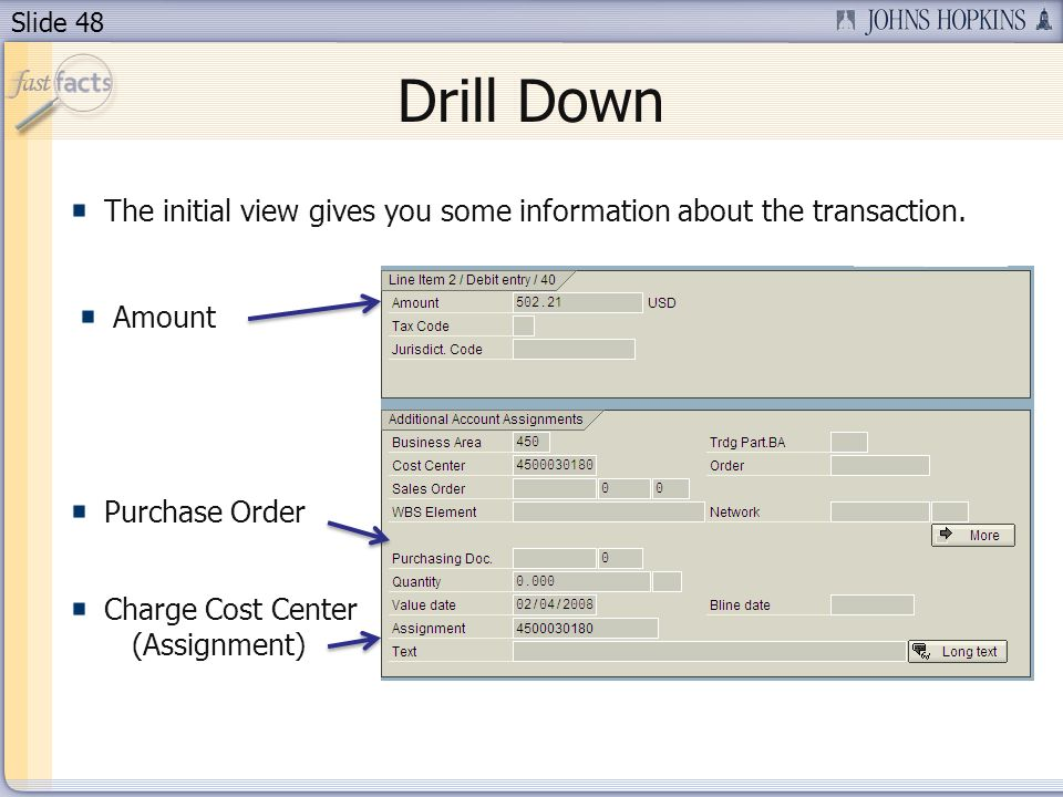 Slide 48 Drill Down The initial view gives you some information about the transaction.