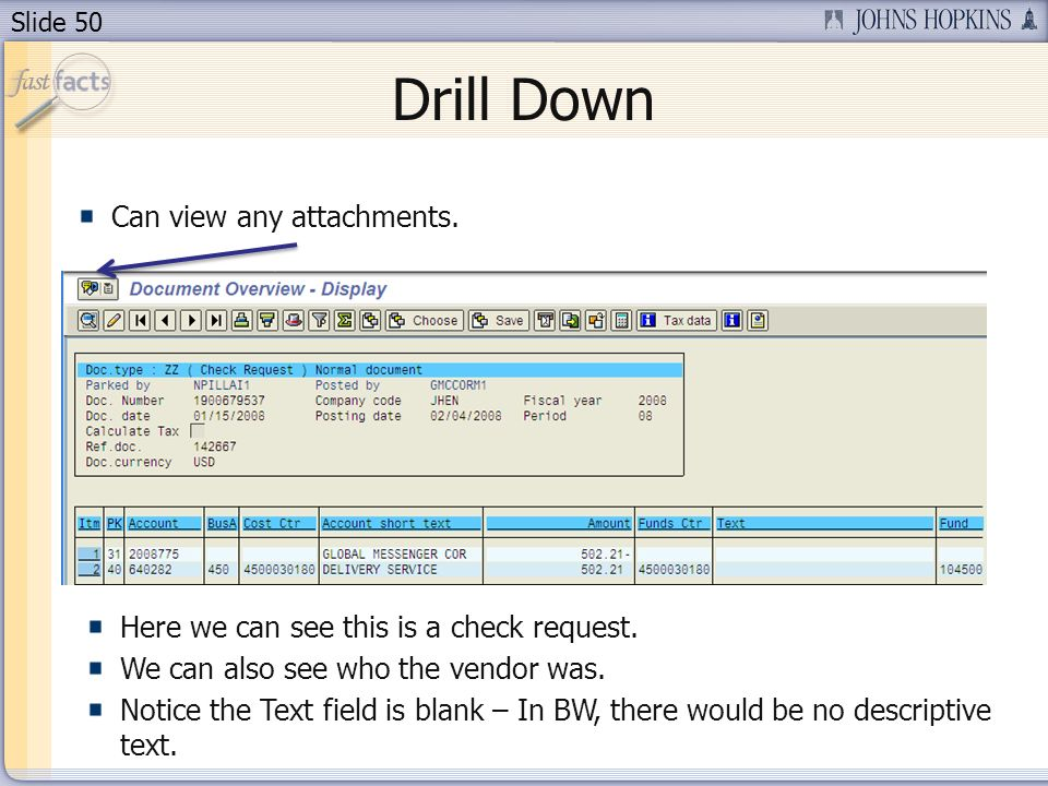 Slide 50 Drill Down Can view any attachments. Here we can see this is a check request.