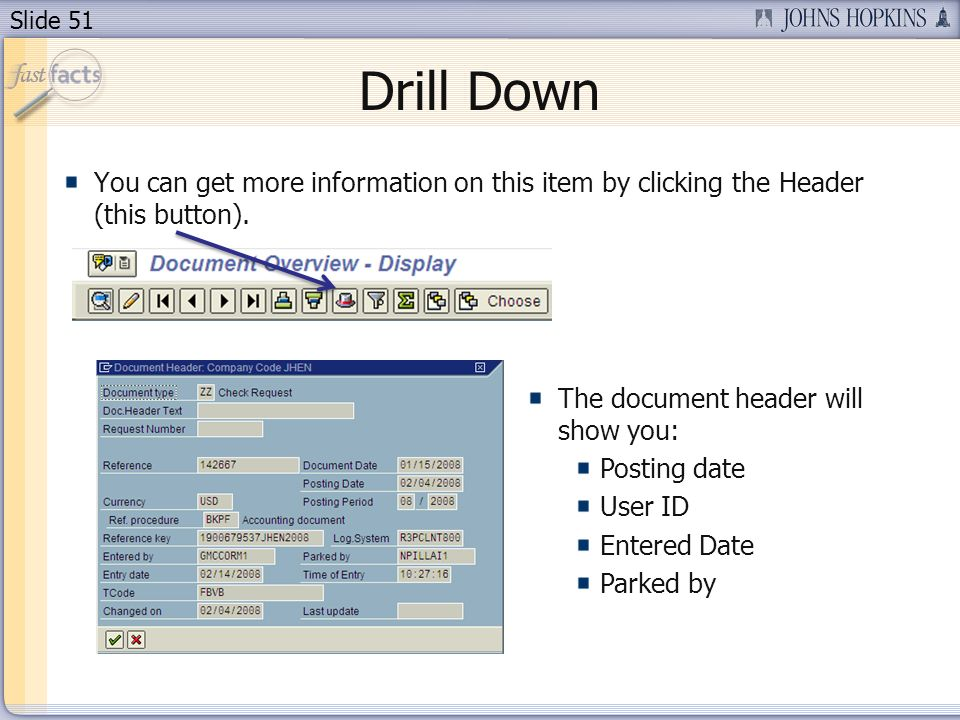 Slide 51 Drill Down You can get more information on this item by clicking the Header (this button).