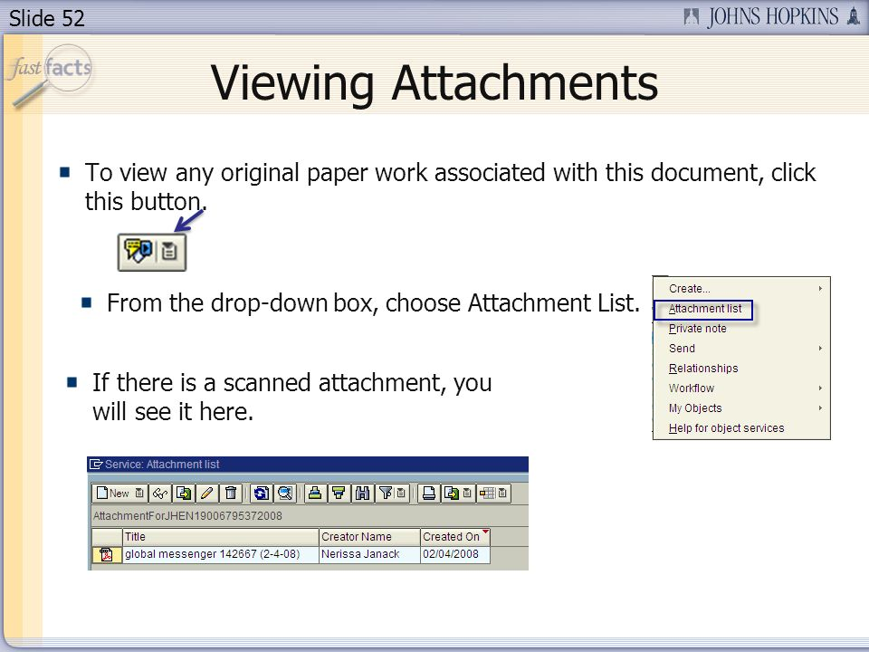 Slide 52 Viewing Attachments To view any original paper work associated with this document, click this button.