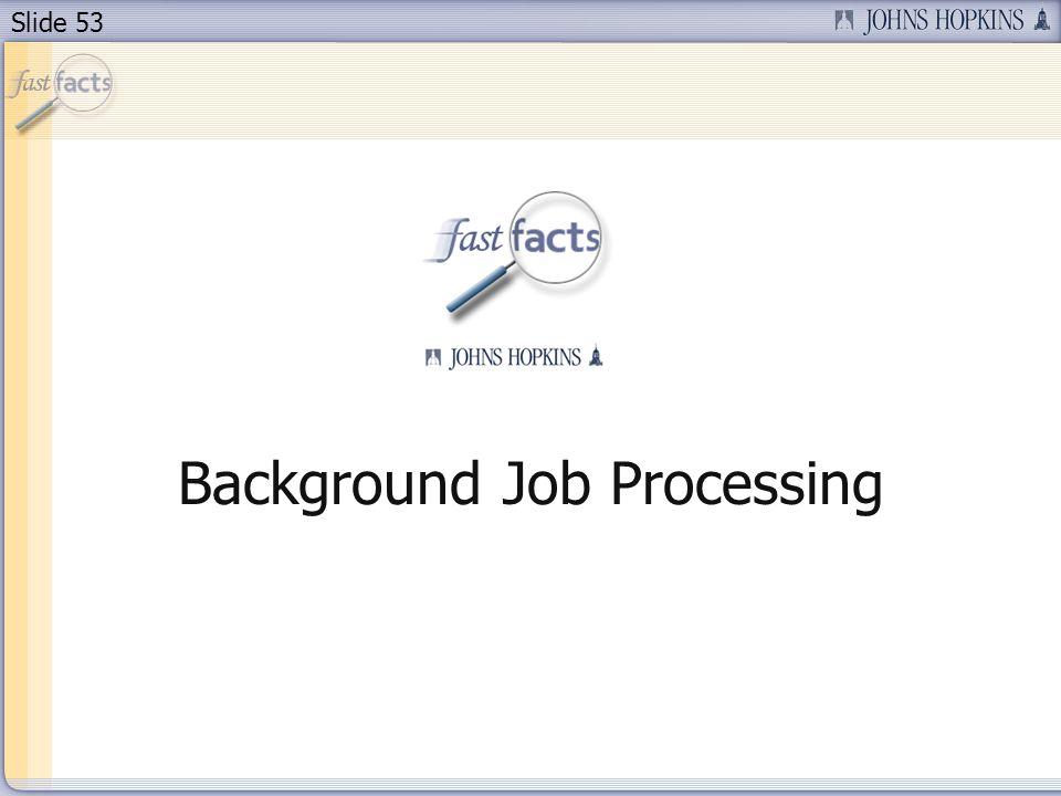 Slide 53 Background Job Processing