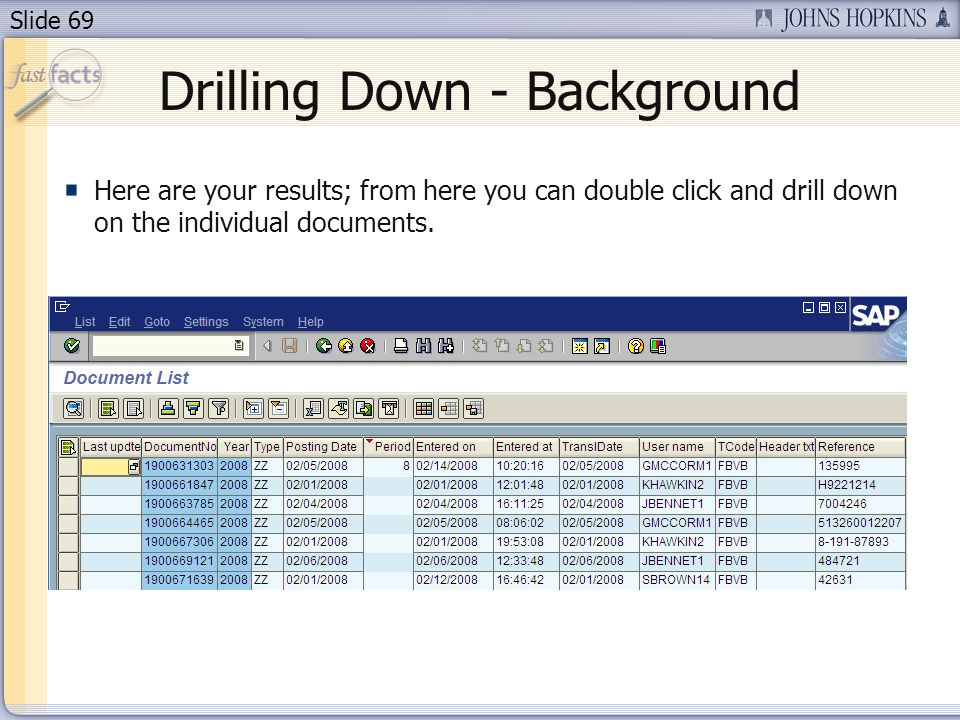 Slide 69 Drilling Down - Background Here are your results; from here you can double click and drill down on the individual documents.