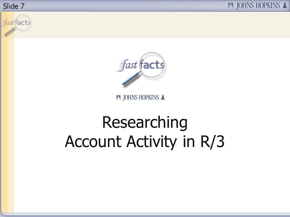 Slide 7 Researching Account Activity in R/3