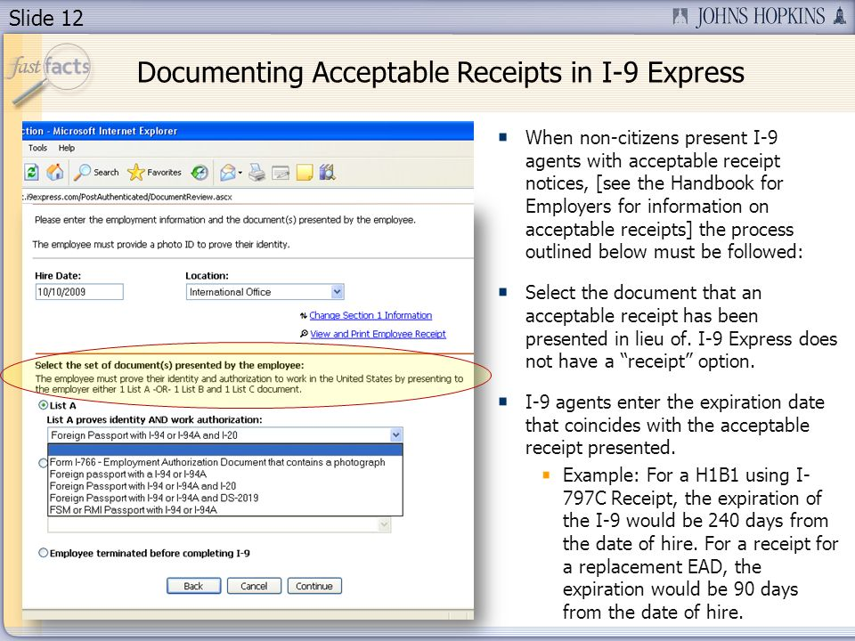 Slide 12 When non-citizens present I-9 agents with acceptable receipt notices, [see the Handbook for Employers for information on acceptable receipts] the process outlined below must be followed: Select the document that an acceptable receipt has been presented in lieu of.