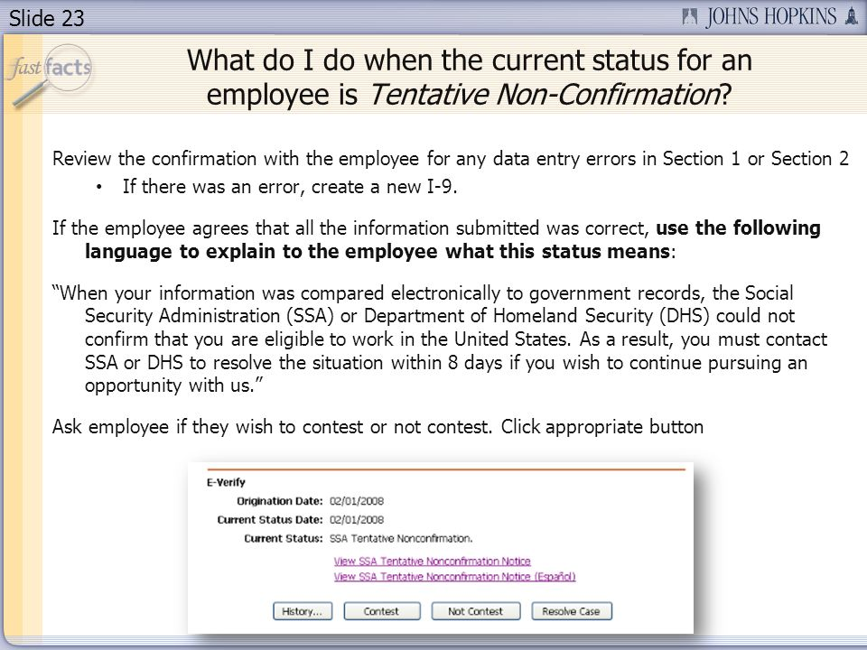 Slide 23 Review the confirmation with the employee for any data entry errors in Section 1 or Section 2 If there was an error, create a new I-9.
