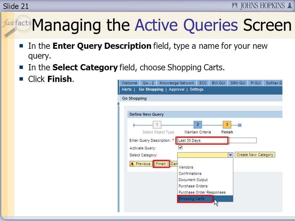Slide 21 In the Enter Query Description field, type a name for your new query.