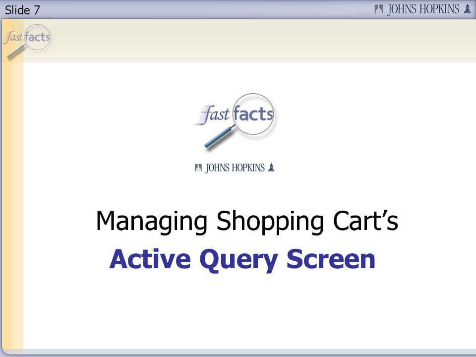 Slide 7 Managing Shopping Carts Active Query Screen