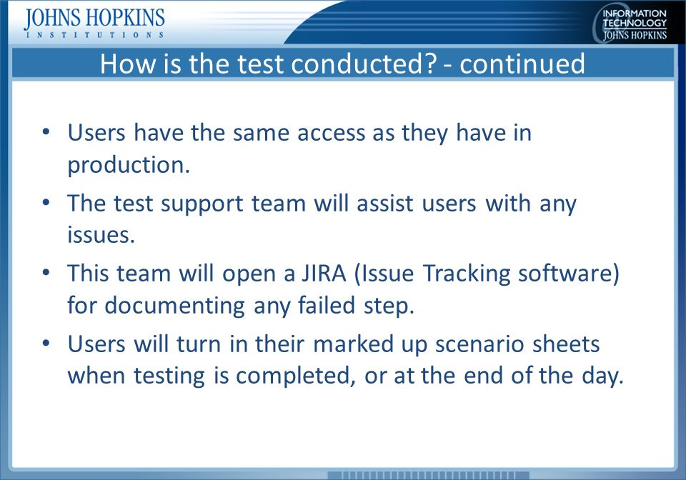 How is the test conducted. - continued Users have the same access as they have in production.