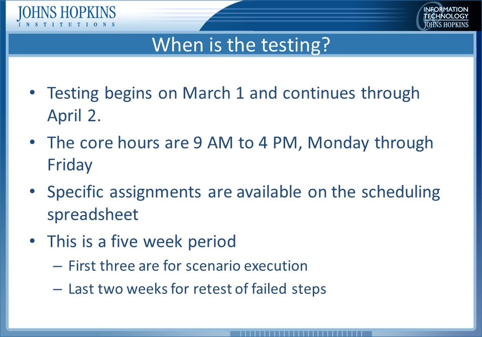 When is the testing. Testing begins on March 1 and continues through April 2.