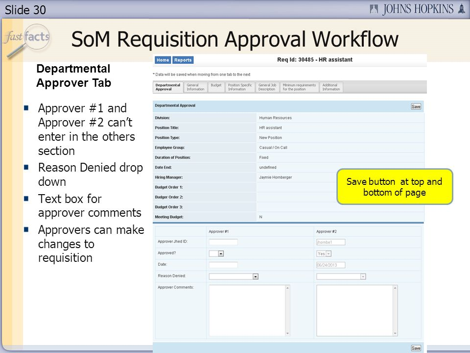 Slide 30 Approver #1 and Approver #2 cant enter in the others section Reason Denied drop down Text box for approver comments Approvers can make changes to requisition Save button at top and bottom of page Departmental Approver Tab SoM Requisition Approval Workflow