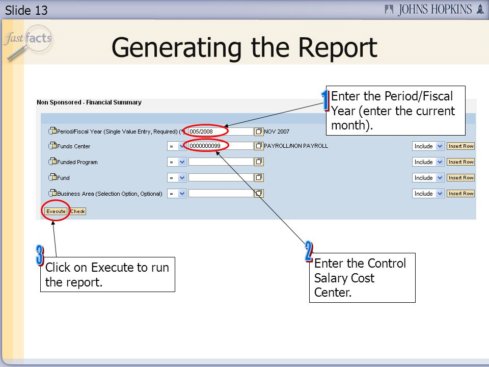 Slide 13 Generating the Report Enter the Period/Fiscal Year (enter the current month).
