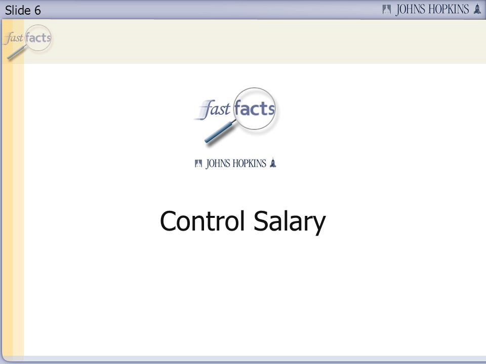 Slide 6 Control Salary