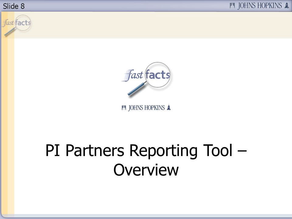 Slide 8 PI Partners Reporting Tool – Overview