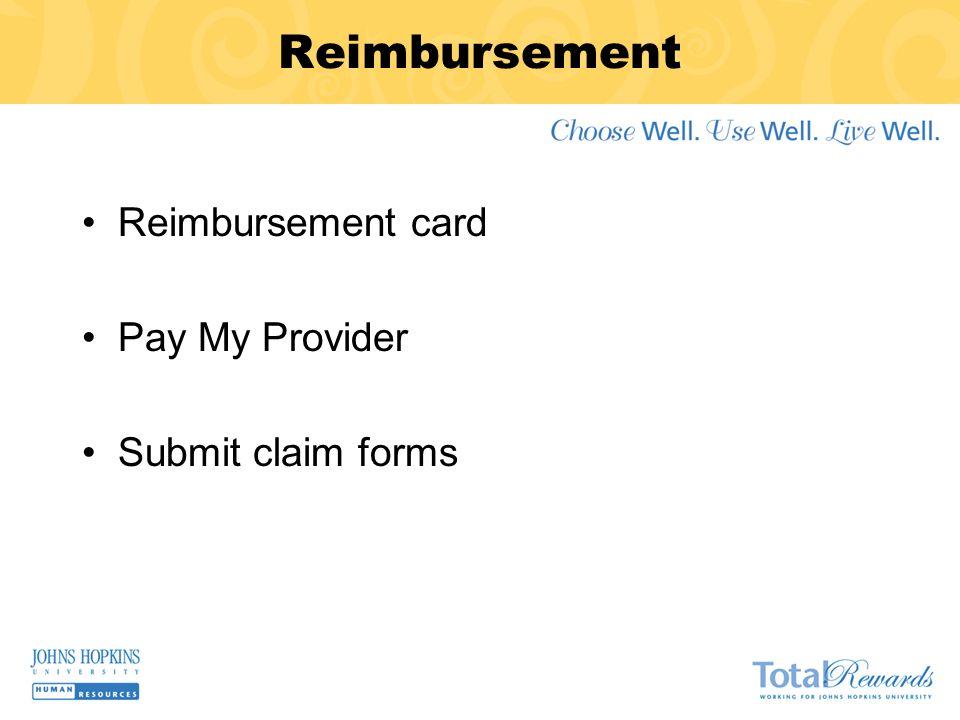 Reimbursement Reimbursement card Pay My Provider Submit claim forms
