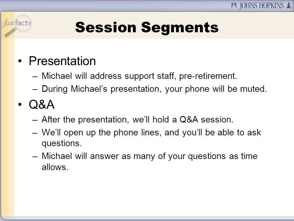 Session Segments Presentation –Michael will address support staff, pre-retirement.