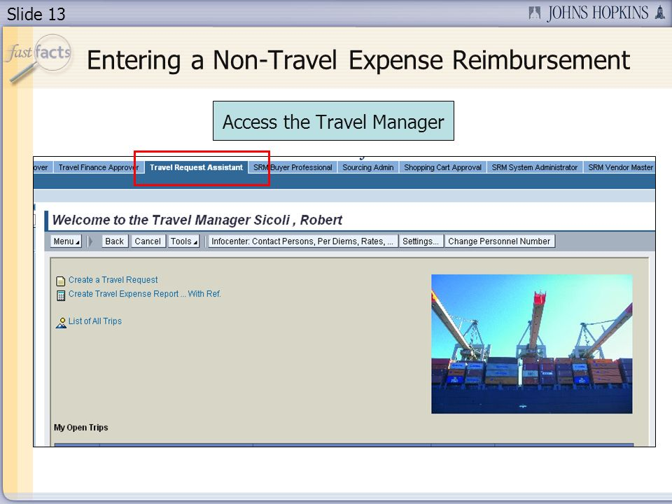 Slide 13 Entering a Non-Travel Expense Reimbursement Access the Travel Manager