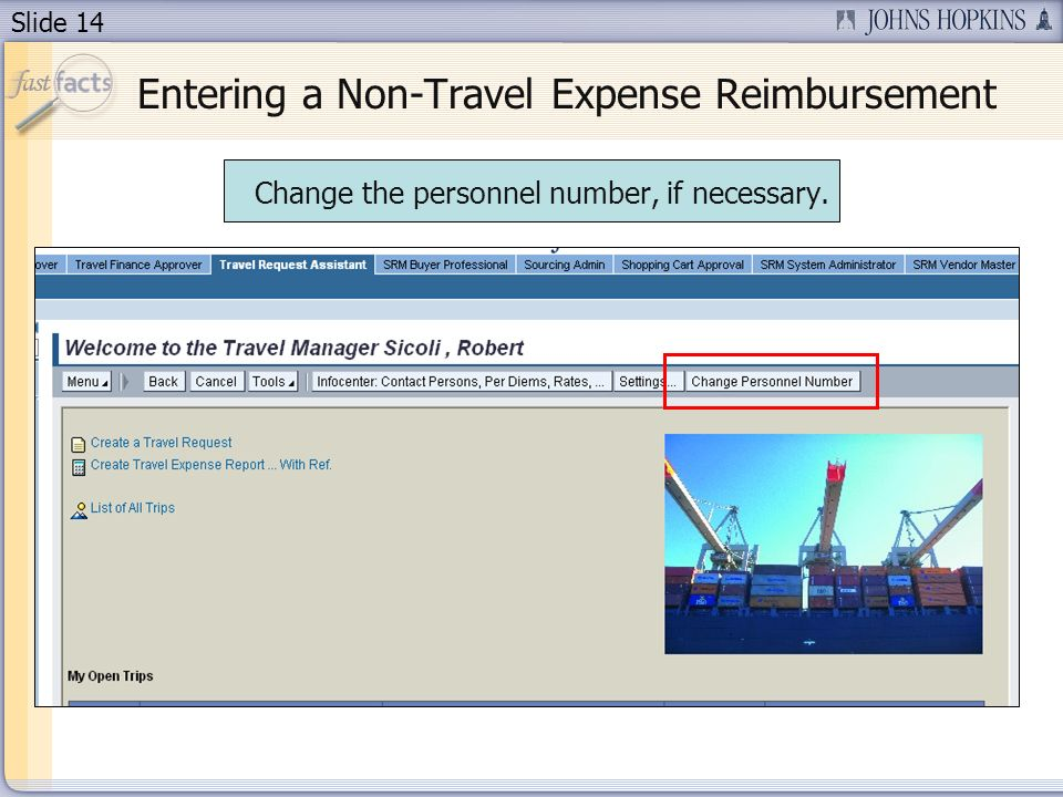 Slide 14 Entering a Non-Travel Expense Reimbursement Change the personnel number, if necessary.