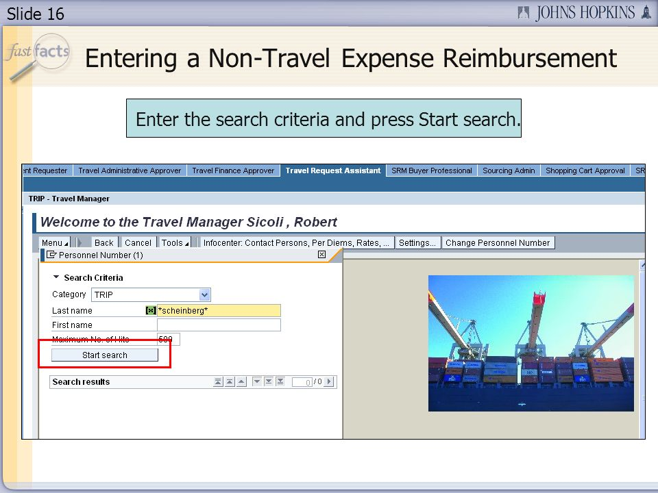 Slide 16 Enter the search criteria and press Start search.