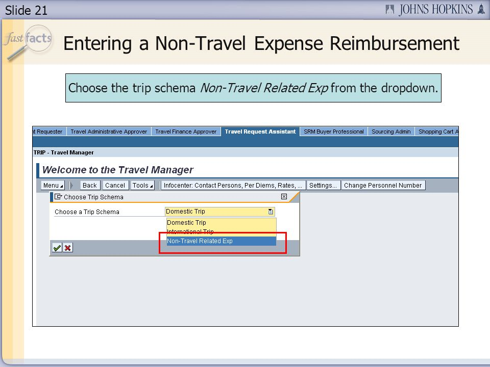Slide 21 Choose the trip schema Non-Travel Related Exp from the dropdown.