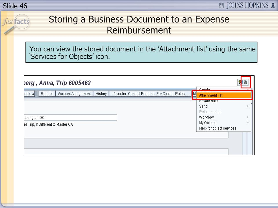 Slide 46 You can view the stored document in the Attachment list using the same Services for Objects icon.