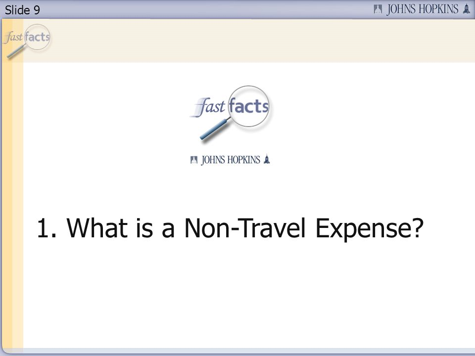 Slide 9 1. What is a Non-Travel Expense?