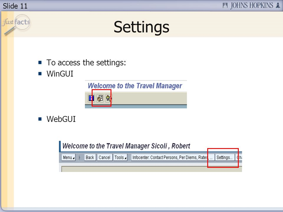 Slide 11 Settings To access the settings: WinGUI WebGUI