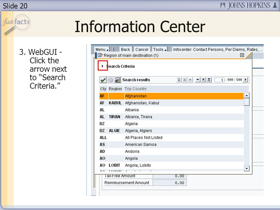 Slide 20 Information Center 3. WebGUI - Click the arrow next to Search Criteria.