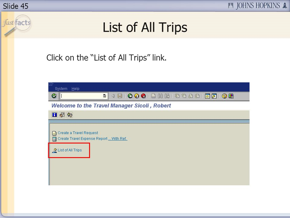 Slide 45 List of All Trips Click on the List of All Trips link.
