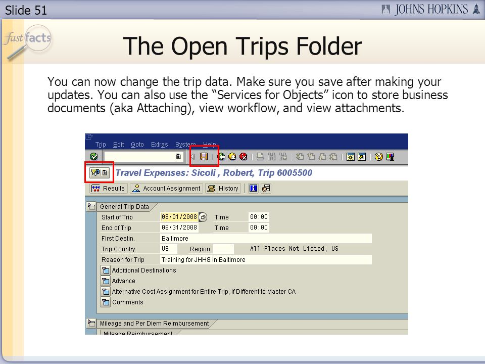 Slide 51 The Open Trips Folder You can now change the trip data.