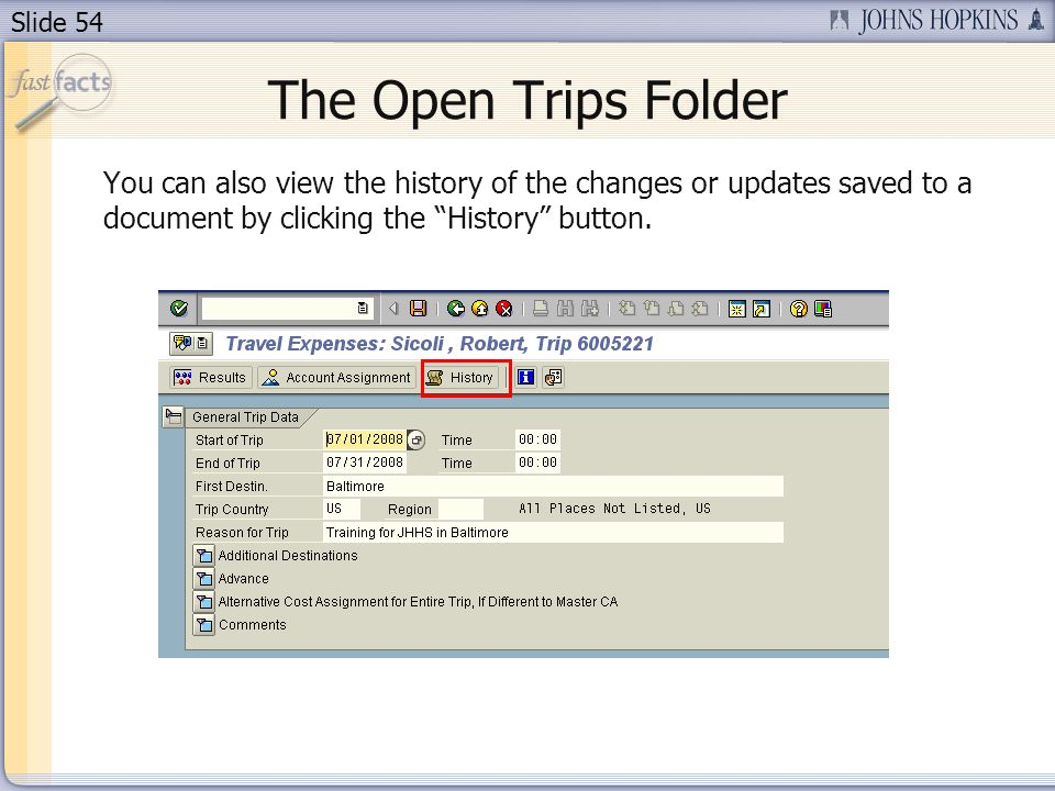 Slide 54 The Open Trips Folder You can also view the history of the changes or updates saved to a document by clicking the History button.