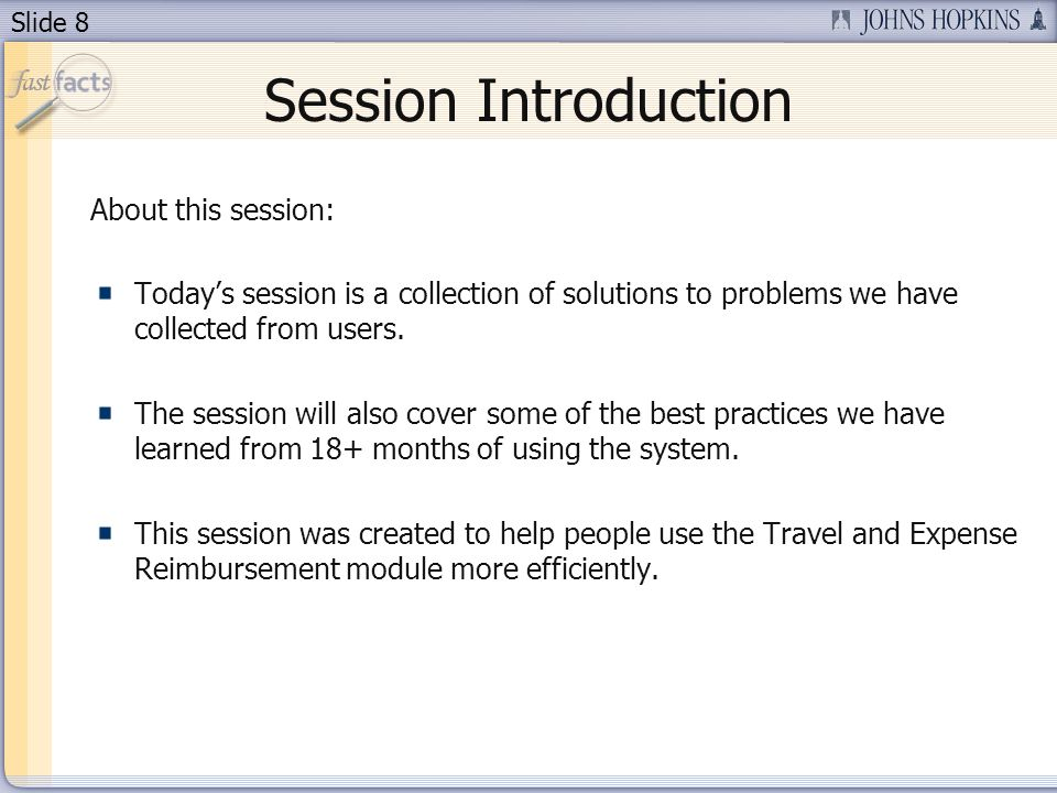 Slide 8 Session Introduction About this session: Todays session is a collection of solutions to problems we have collected from users.