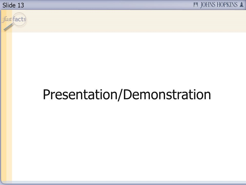 Slide 13 Presentation/Demonstration
