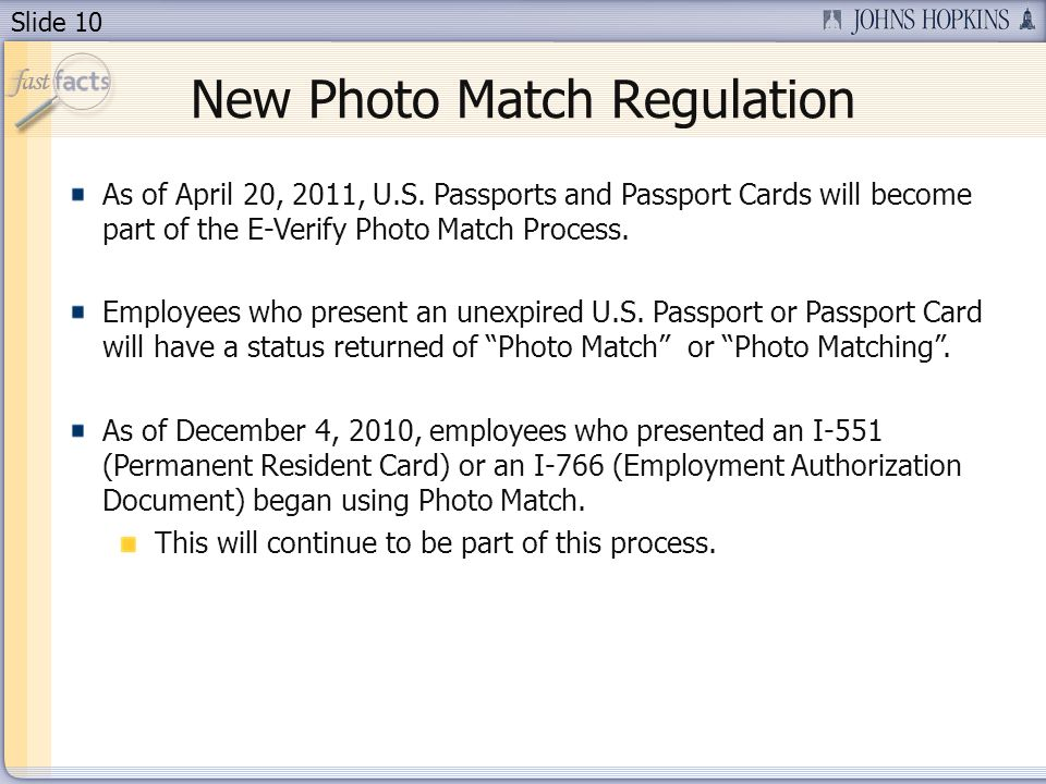 Slide 10 New Photo Match Regulation As of April 20, 2011, U.S.