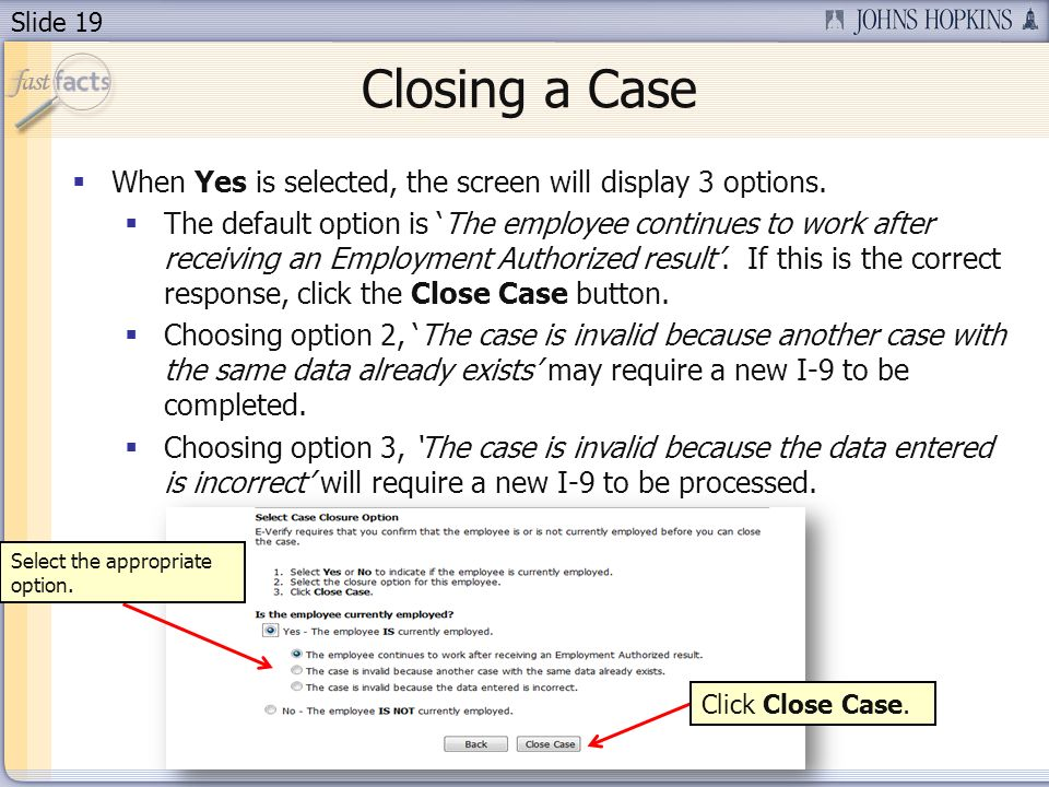 Slide 19 Closing a Case When Yes is selected, the screen will display 3 options.