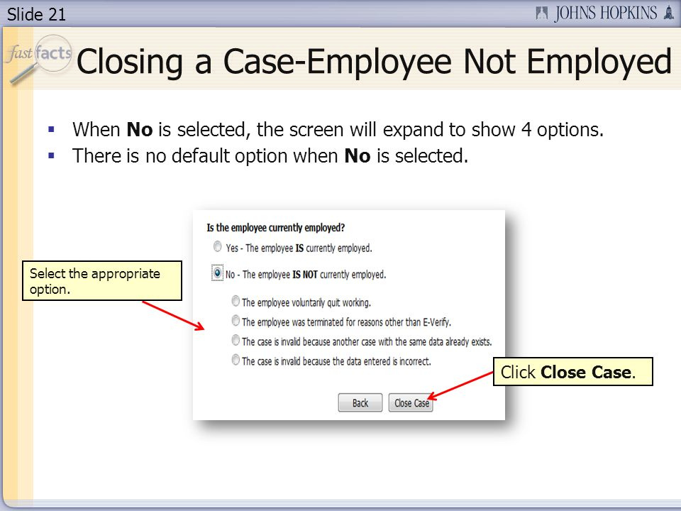 Slide 21 When No is selected, the screen will expand to show 4 options.