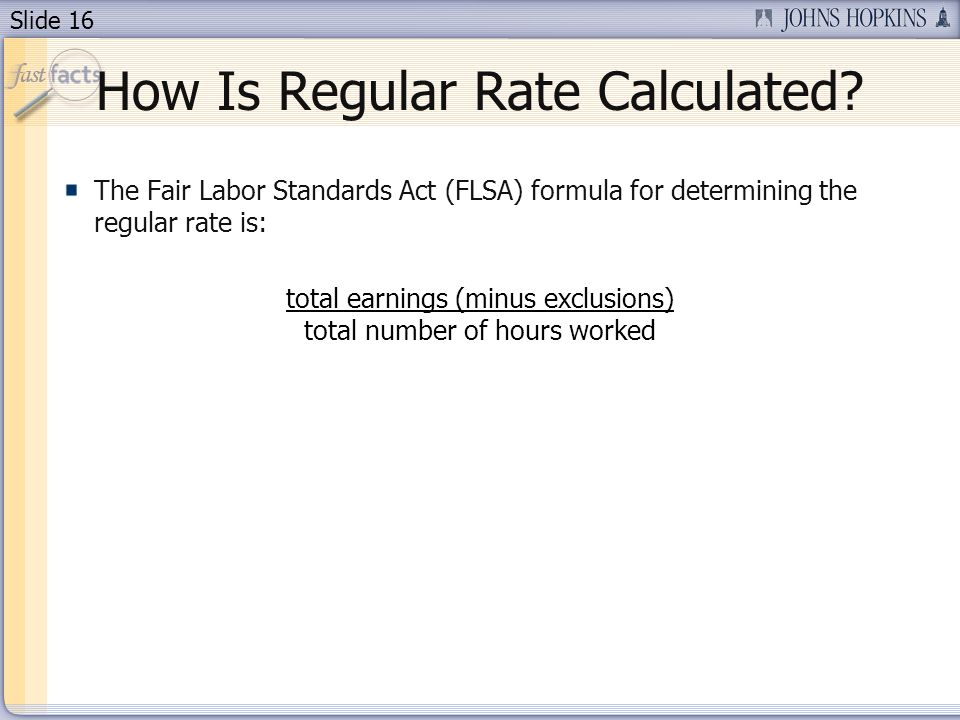 Slide 16 How Is Regular Rate Calculated.