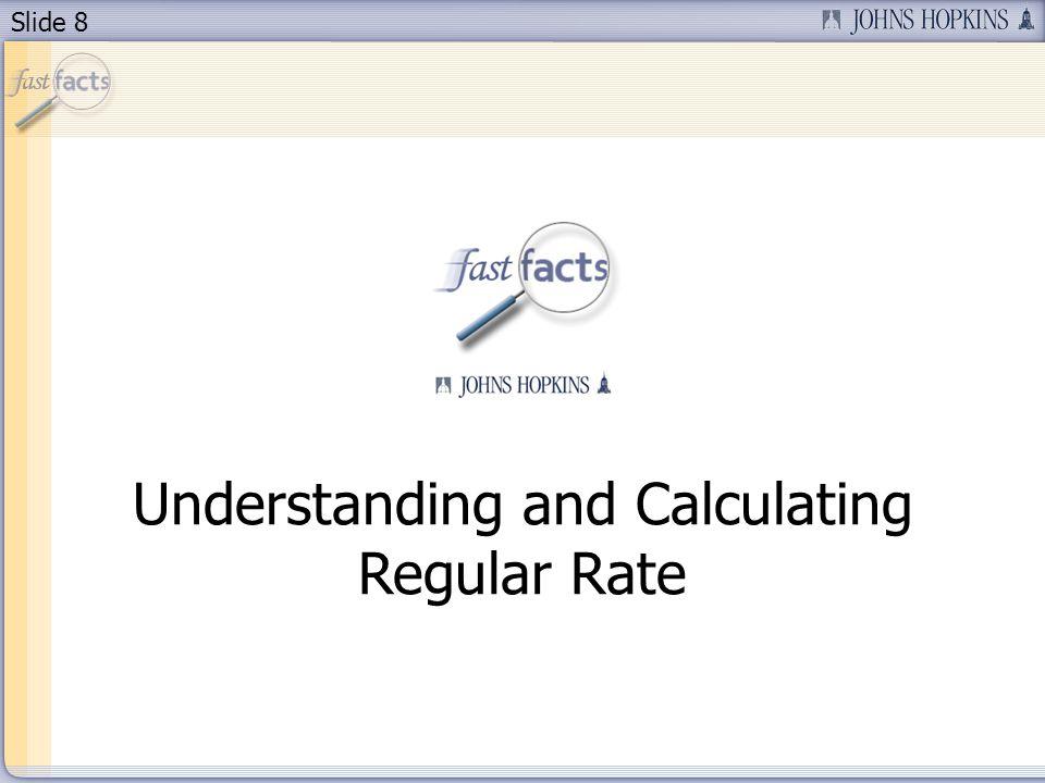 Slide 8 Understanding and Calculating Regular Rate