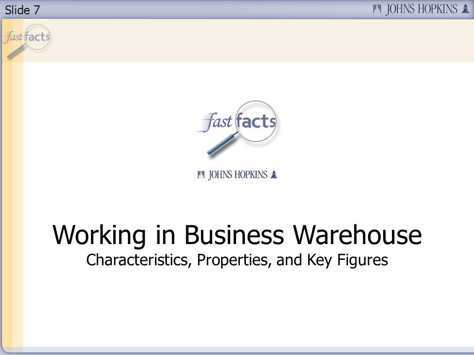 Slide 7 Working in Business Warehouse Characteristics, Properties, and Key Figures